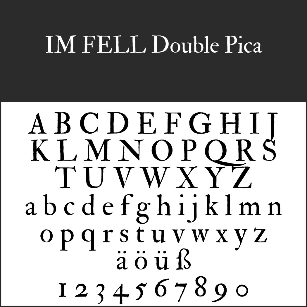 Schrift: IM FELL Double Pica